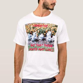 031, ATME ICH ......, DAMIT DIESE PFLANZEN LI… T-Shirt