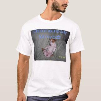 100_1811, tat jemand zu sagen lecken meine Bälle T-Shirt