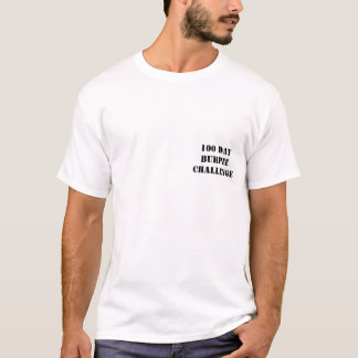 100 HERAUSFORDERUNG DES TAGBURPEE T-Shirt