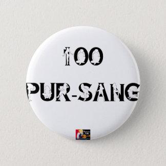 100 REIN-Blut - Wortspiele - Francois Ville Runder Button 5,7 Cm
