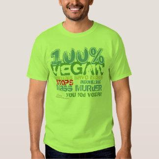 100% VEGAN -.- stops agonizing mass murder Tshirts