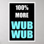 100% weiteres Wub-Wub Plakat