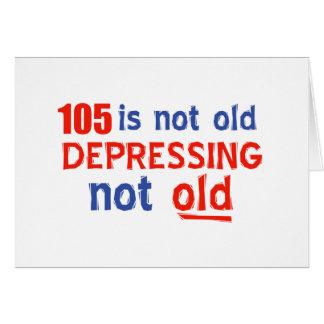 105 Jahre ist nicht alt Karte