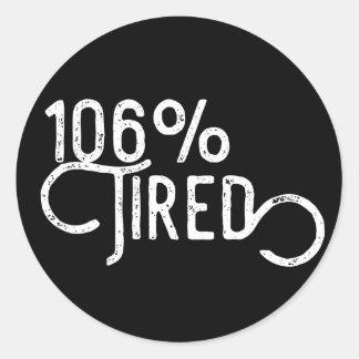 106% ermüdet runder aufkleber