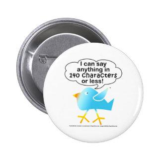 140 CHARAKTERE tweeten Pin Anstecknadelbuttons