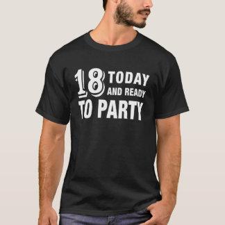18 heute und bereiten Sie zum 18. T-Shirt