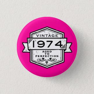 1974 gealtert zur Perfektion Runder Button 3,2 Cm