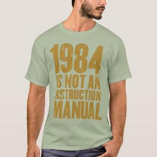 1984 ist nicht ein Anweisungs-Handbuch-T - Shirt