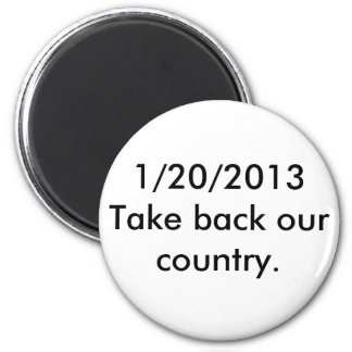1/20/2013 nehmen Sie unser Land zurück Runder Magnet 5,7 Cm