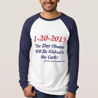 1-20-2013, wird der Tag Obama zu… getreten T-Shirt