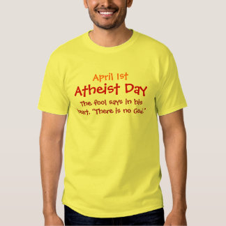 1. April/atheistischer Tag Shirt