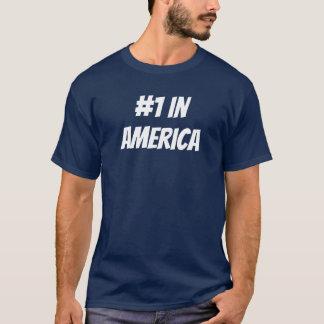 #1 in Amerika-Shirt T-Shirt
