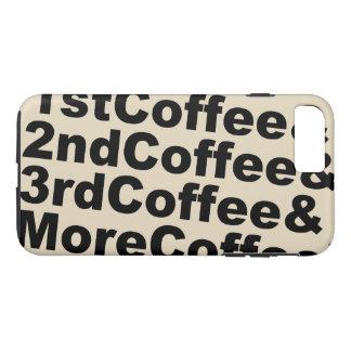 1stCoffee&2ndCoffee&3rdCoffee&MoreCoffee! iPhone 8 Plus/7 Plus Hülle