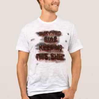 2012 und das Behalten dieses Shirts überleben