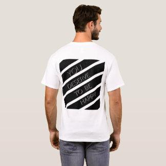 2018, die Sie verdienen, glücklich zu sein T-Shirt