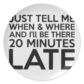 20 Minuten spät Melaminteller