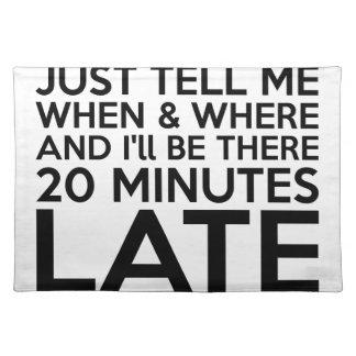 20 Minuten spät Tischset