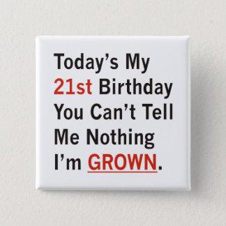 21. Geburtstag, den ich gewachsen werde Quadratischer Button 5,1 Cm