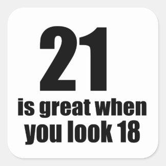 21 ist groß, wenn Sie Geburtstag schauen Quadratischer Aufkleber