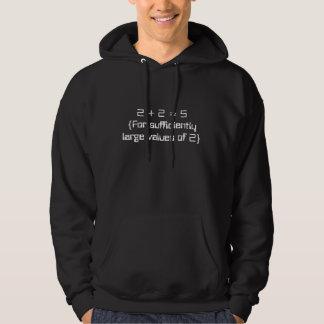 2 + 2 = 5 {für genug große Werte von 2} Kapuzensweatshirts
