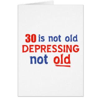 30 ist deprimierende nicht alte karte