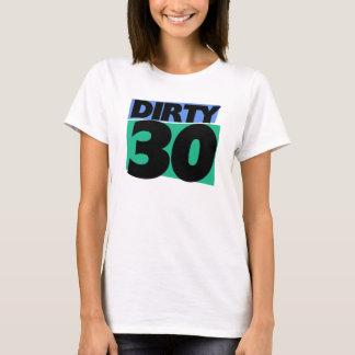30. Party des Geburtstages schmutzige 30 T-Shirt