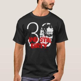 30- und noch schmutzig T-Shirt