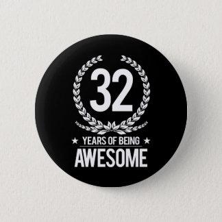 32. Geburtstag (32 Jahre des Seins fantastisch) Runder Button 5,7 Cm