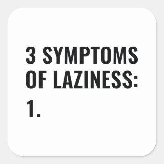 3 Symptome der Trägheit Quadratischer Aufkleber