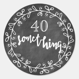 40 etwas - 40. Geburtstag u. hohe Runder Aufkleber