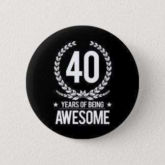 40. Geburtstag (40 Jahre des Seins fantastisch) Runder Button 5,1 Cm