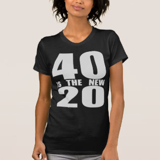 40 ist die neuen 20 t shirt