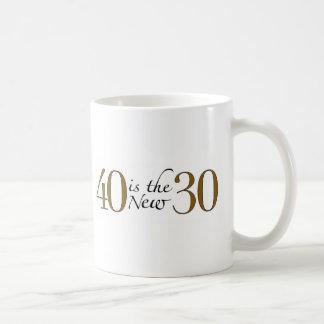 40 ist die neuen 30 kaffeetasse