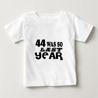 44 so also letztes Jahr waren Geburtstags-Entwürfe Baby T-shirt