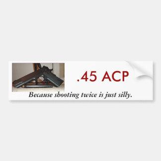 45 ACP weil zweimal schießend… Autosticker