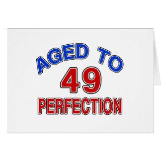 49 gealtert zur Perfektion Karte