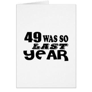 49 so also letztes Jahr waren Geburtstags-Entwürfe Karte
