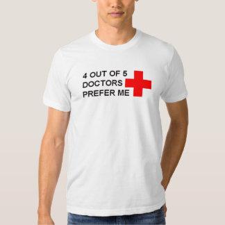 4 aus 5 Doktoren heraus bevorzugen mich Hemd
