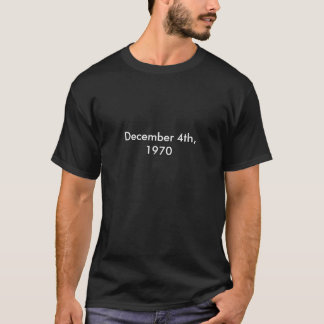 4. Dezember 1970 T-Shirt