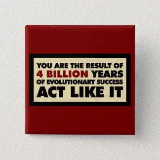 4 Milliarde Jahre Evolution. Tat mögen es Quadratischer Button 5,1 Cm