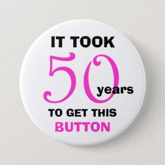 50. Geburtstags-Gag-Geschenk-Knopf - lustig Runder Button 7,6 Cm