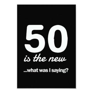 50 ist das neue…, was I Sprichwort war? 8,9 X 12,7 Cm Einladungskarte