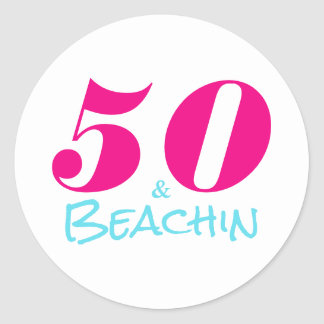 50 u. Beachin | 50. Geburtstag Runder Aufkleber