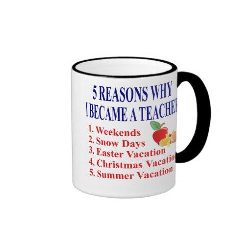 5 Gründe wurde ich eine Lehrer-lustige Tasse