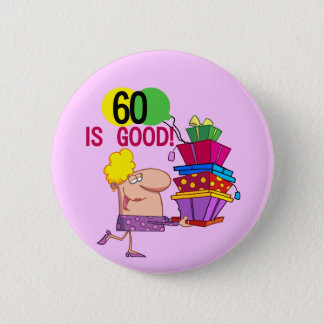 60 ist gute Geburtstags-T-Shirts und Geschenke Runder Button 5,7 Cm