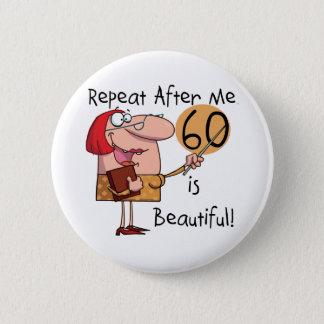 60 ist schöne T-Shirts und Geschenke Runder Button 5,1 Cm