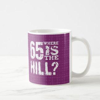 65 wo der Hügel-lustige 65. Geburtstag PU65Z ist Tasse