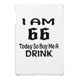 66 heute kaufen Sie mich so ein Getränk iPad Mini Hülle