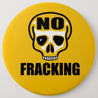 """6"""" kein Fracking Abzeichen Runder Button 15,3 Cm"""