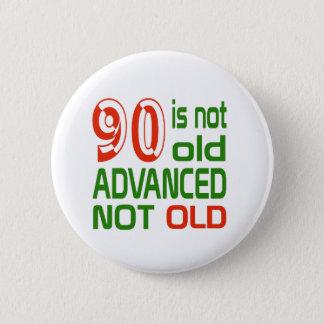90 ist nicht altes fortgeschrittenes nicht altes runder button 5,7 cm